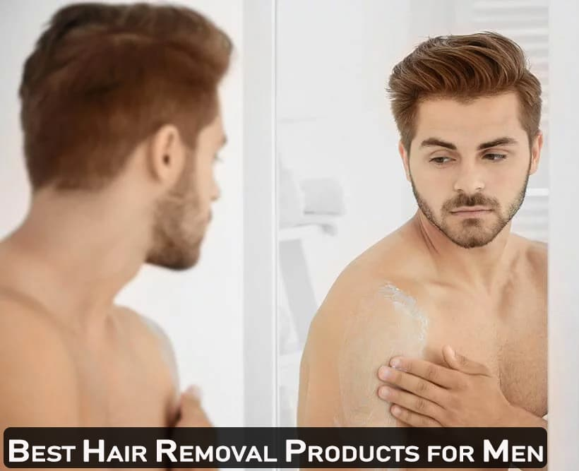 Best Hair Removal Products for Men